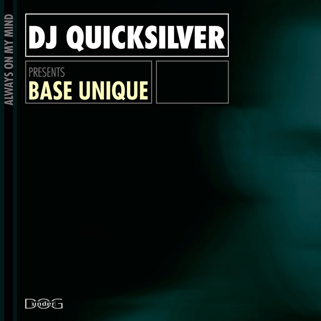 Always On My Mind - DJ Quicksilver presents Base Unique