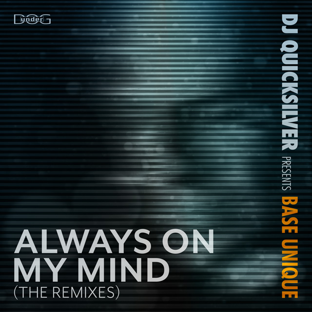 Always On My Mind (The Remixes) - DJ Quicksilver presents Base Unique