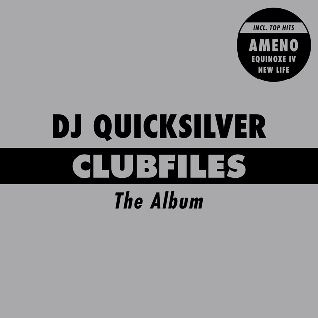 Clubfiles The Album - DJ Quicksilver