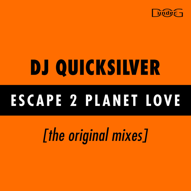 Escape 2 Planet Love - DJ Quicksilver