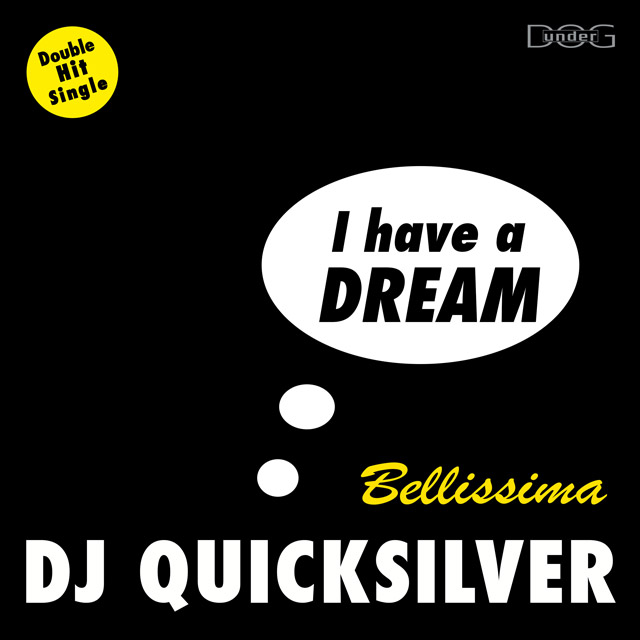 I Have A Dream - DJ Quicksilver